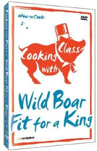 Cooking With Class: Wild Boar-Fit for a King