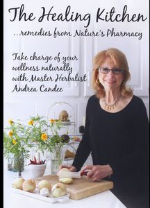 Healing Kitchen: Remedies Nature's Pharmacy