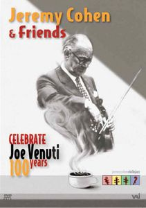 Jeremy Cohen & Friends Celebrate Joe Venuti 100 Years