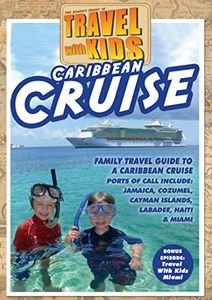 Travel With Kids - Caribbean Cruise