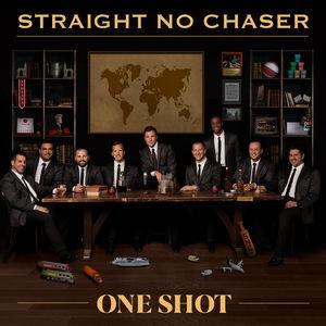One Shot , Straight No Chaser