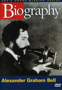 Biography: Alexander Graham Bell