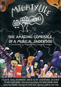 The Mighty Uke: The Amazing Comback of a Musical Underdog