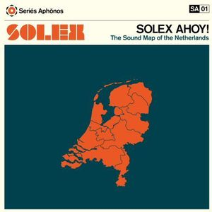 Solex Ahoy: Sound Map of the Netherlands [Import]
