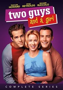 Two Guys And A Girl: The Complete Series , Ryan Reynolds