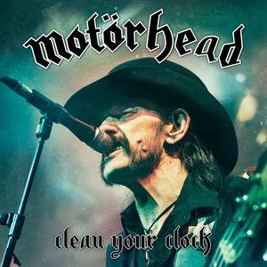 Clean Your Clock , Motorhead