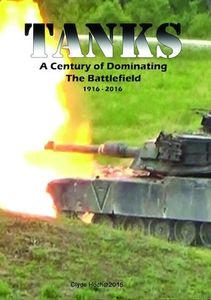 Tanks: A Century of Dominating the Battlefield