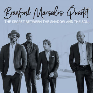 Secret Between the Shadow and the Soul , Branford Marsalis