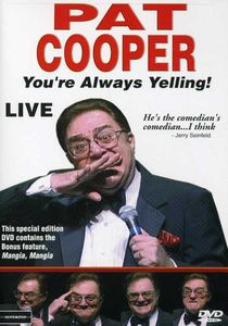 Pat Cooper: You're Always Yelling - Live