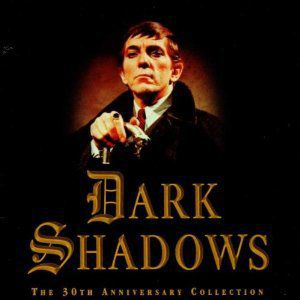 Dark Shadows (The 30th Anniversary Collection) (Original Soundtrack)