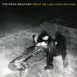 Treat Me Like Your Mother [Import] , The Dead Weather