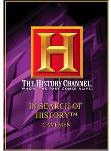 In Search of History: Cavemen