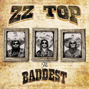 Baddest , ZZ Top