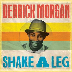 Shake a Leg [Import] , Derrick Morgan