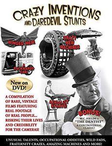 Crazy Inventions and Daredevil Stunts