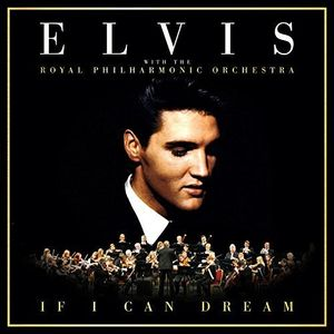 If I Can Dream: Elvis Presley with the Royal Philh [Import] , Elvis Presley