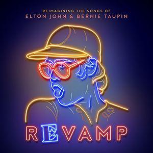 Revamp: The Songs Of Elton John & Bernie Taupin (Various Artists) , Various Artists