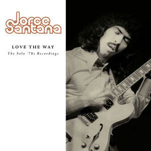 Love The Way: Solo '70s Recording , Jorge Santana