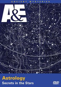 Ancient Mysteries: Astrology: Secrets in the Stars