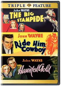 The Big Stampede /  Ride Him, Cowboy /  Haunted Gold