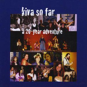 Kiva So Far-A 20 Year Adventure