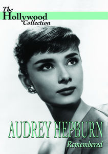 The Hollywood Collection: Audrey Hepburn: Remembered