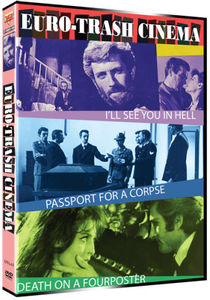 Euro-Trash Cinema Triple Feature: I'll See You in Hell /  Passport for a Corpse /  Death on the Fourposter