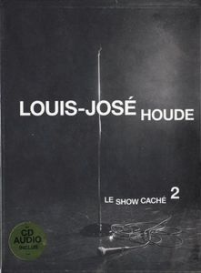 Louis-Jose Houde Presents Le Show Cache 2 [Import]