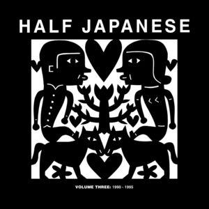 Volume 3: 1990-1995 , Half Japanese