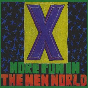 More Fun In The New World , X