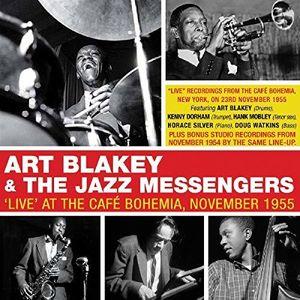 Live At The Cafe Bohemia November 1955 , Art Blakey & Jazz Messengers