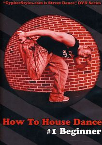 How to House Dance 1