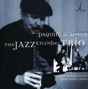 The Jazz Chamber Trio , Paquito d'Rivera