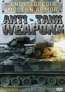 The Encyclopedia of Modern Armor: Anti-Tank Weapons
