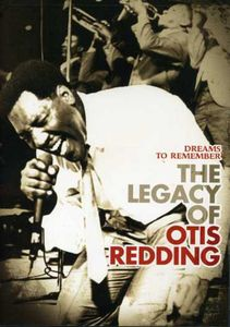Dreams to Remember: The Legacy of Otis Redding