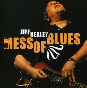 Mess of Blues , Jeff Healey