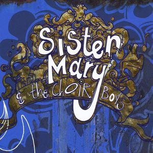 Sister Mary & the Choir Boys