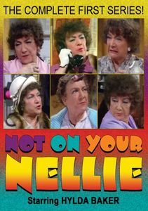 Not on Your Nellie: Complete First Series