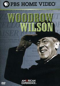 American Experience: Woodrow Wilson