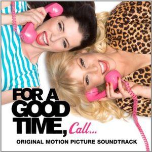 For a Good Time, Call... (Original Soundtrack)