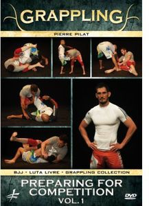 Grappling: Preparing for Competition: Volume 1