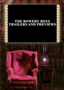 The Bowery Boys Trailers and Previews