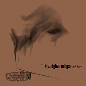 Black Love , The Afghan Whigs