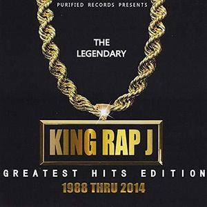 The Legendary King Rap J Greatest Hits Edition