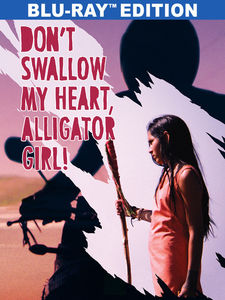 Don't Swallow My Heart, Alligator Girl!
