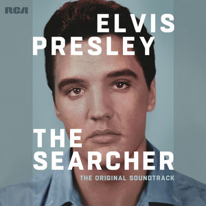 Elvis Presley: The Searcher (Original Soundtrack) , Elvis Presley
