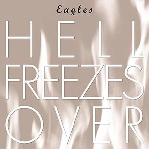 Hell Freezes Over , The Eagles
