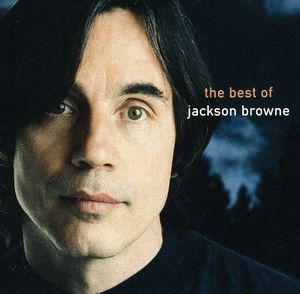 Next Voice You Hear: Best of , Jackson Browne