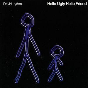 Hello Ugly Hello Friend