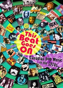 Beat Goes On: Canadian Pop Music in the 1970's [Import]